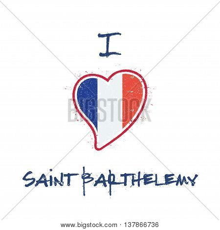 Saint Barthelemy Islander Flag Patriotic T-shirt Design. Heart Shaped National Flag Saint Barthelemy