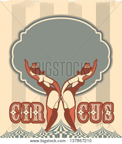 Retro poster on circus theme with a babe in the circus costume are invited to the show
