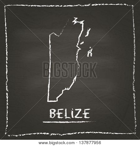 Belize Outline Vector Map Hand Drawn With Chalk On A Blackboard. Chalkboard Scribble In Childish Sty