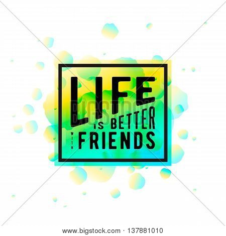 Vector illustration of Happy Friendship day typography design isolated on white background with rough color dots. Inspirational quote about friend. Used as greeting cards, felicitation posters, congratulation print, t-shirt for your friends.
