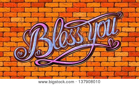 Bless you inscription on the wall of red brick. Vector illustration