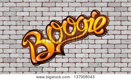 Boogie inscription on the wall of white brick. Vector illustration