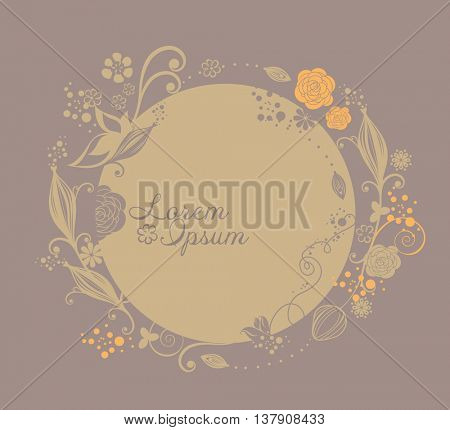Natural textures. Vector flower in circle. It can be used for invitations, weddings, greeting cards. Place for text.