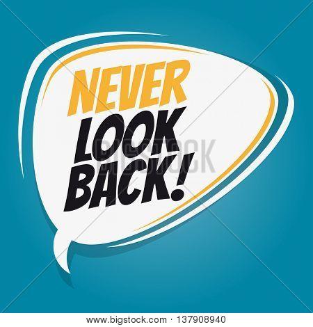 never look back retro speech bubble