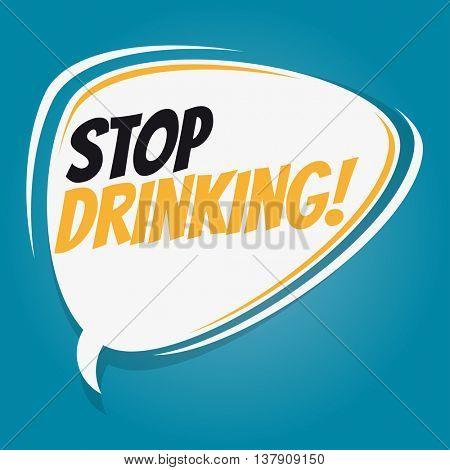 stop drinking retro speech bubble