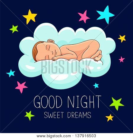 Quote Good night. Sweet Dreams. The trend calligraphy. Vector illustration on a blue background. The baby sleeping on a cloud