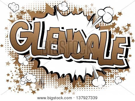 Glendale - Comic book style word on comic book abstract background.