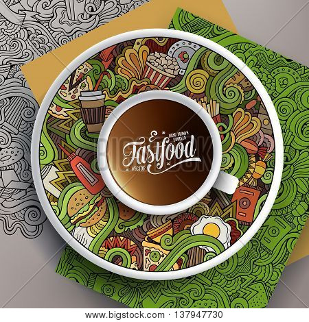 Vector illustration with a Cup of coffee and hand drawn fastfood doodles on a saucer, paper and background