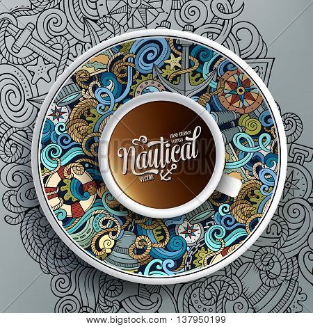 Vector illustration with a Cup of coffee and hand drawn nautical doodles on a saucer, on paper and on the background