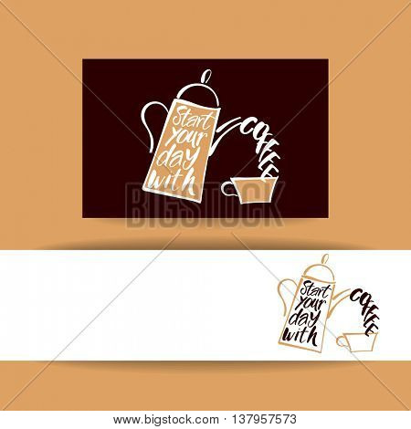 START YOUR DAY WITH COFFEE.