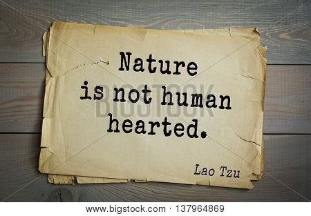 Lao Tzu (ancient Chinese philosopher VI-B BC. E) the citation. Nature is not human hearted.