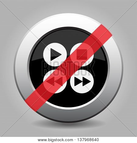 gray chrome button with no four music control buttons - banned icon, vector