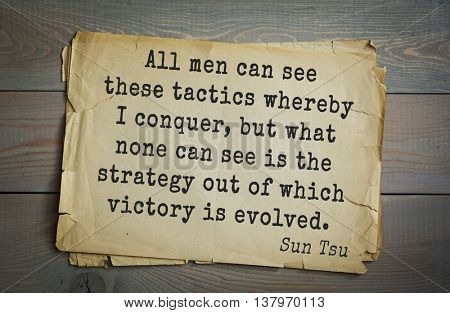 Ancient chinese strategist philosopher Sun Tzu quote on old paper background. All men can see these tactics whereby I conquer, but what none can see is the strategy out of which victory is evolved.