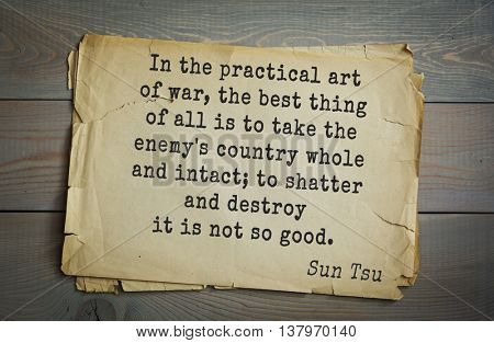 Ancient chinese strategist  philosopher Sun Tzu quote on old paper background. In the practical art of war, the best thing of all is to take the enemy's country whole and intact;