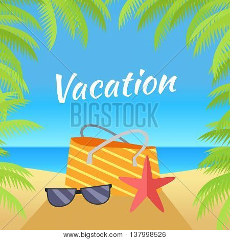 Summer vacation concept banner. Leisure on tropical sunny beach with palm trees. Ocean horizon background. Frame from palm branches. Beach bag, starfish, sunglasses flat design vector illustration.