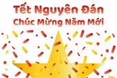 Vietnamese Lunar New Year Or Tet Holiday. Inscription Tet Holiday And Happy New Year On Vietnamese A poster