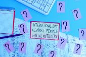 Text Sign Showing International Day Against. Conceptual Photo International Day Against Female Genit poster