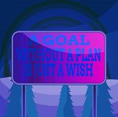 Word Writing Text A Goal Without A Plan Is Just A Wish. Business Concept For Make Strategies To Reac poster