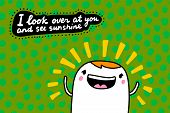 I Look Over At You And See Sunshine Hand Drawn Vector Illustration In Cartoon Comic Style poster