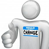 A person with a nametag that reads Hello My Name is Change extends his hand for a handshake giving y
