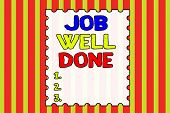 Conceptual Hand Writing Showing Job Well Done. Business Photo Showcasing Well Performed You Did It C poster