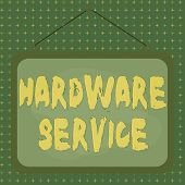 Text Sign Showing Hardware Service. Conceptual Photo Act Of Supporting And Maintaining Computer Hard poster