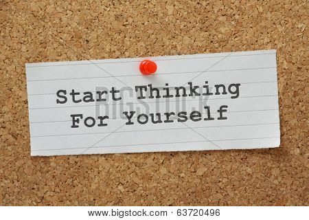 Start Thinking for Yourself