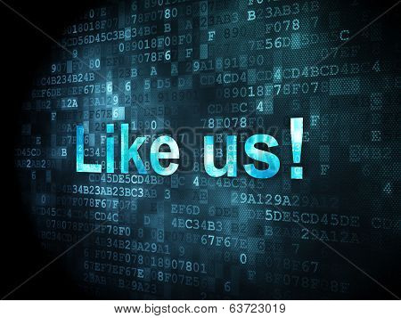 Social network concept: Like us! on digital background