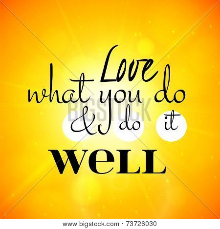 Love what you do and do it well, lettering illustration, abstract blur background, typographic color