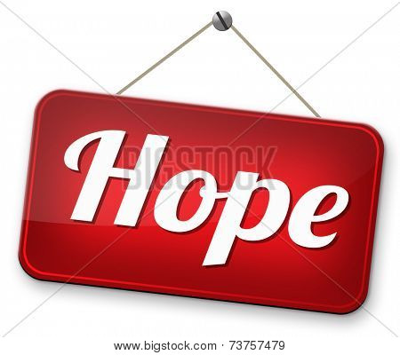 hope think positive in a bright future hopeful for the best optimism optimistic faith and confidence belief in future