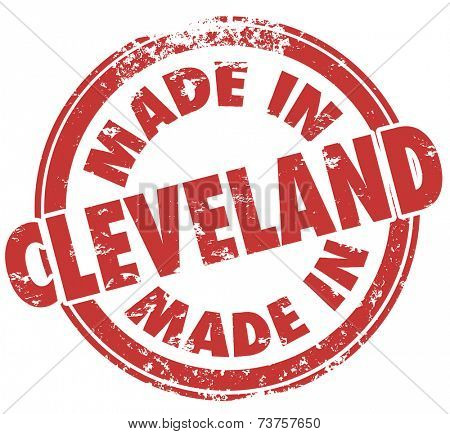 Made in Cleveland words in a red round stamp to illustrate pride in products produced in the city in the state of Ohio or OH