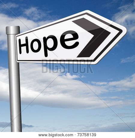 hope bright future hopeful for the best optimism optimistic faith and confidence belief in future think positive sign