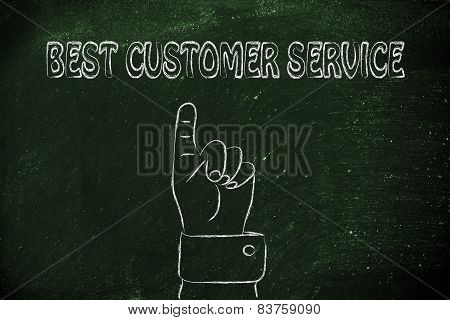 Hand Pointing At The Writing Best Customer Service
