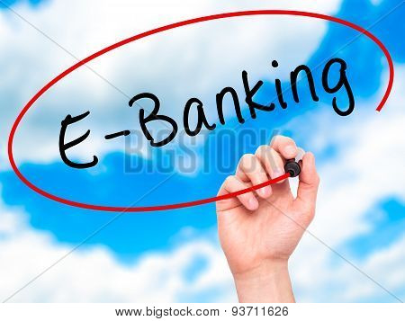 Man Hand writing E-Banking with black marker on visual screen.