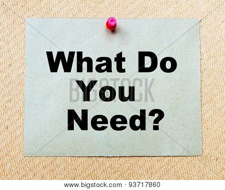 What Do You Need? Written On Paper Note