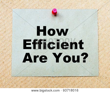 How Efficient Are You?  Written On Paper Note