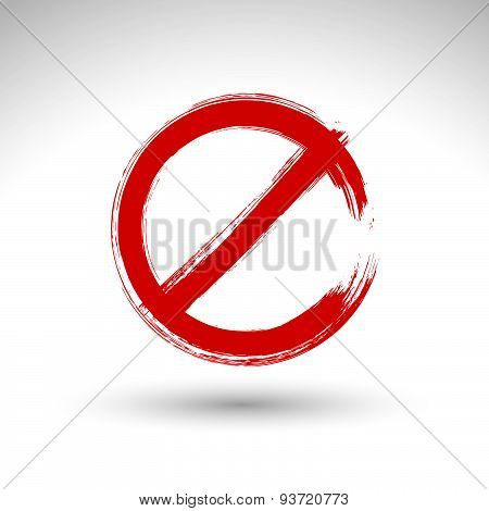 Hand drawn simple vector prohibition icon, brush drawing red realistic stop symbol, hand-painted not