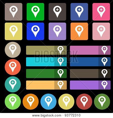 Plus Map Pointer, Gps Location  Icon Sign. Set From Twenty Seven Multicolored Flat Buttons. Vector