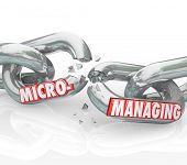 image of observed  - Micromanaging word breaking apart on chain links to illustrate stopping bad management techniques of over observation and meddling in detail work - JPG