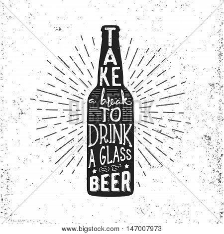 Hand drawn vintage label with beer bottle, sunburst and lettering. Vector typography illustration for t-shirt or bag print, badges and logo design.