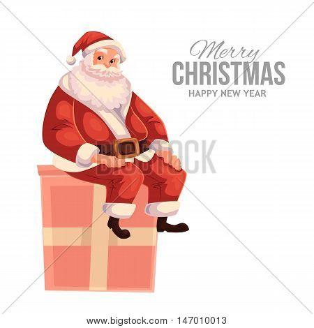 Cartoon style Santa Claus sitting on a gift box, Christmas vector greeting card. Full length portrait of Santa sitting on a present box, greeting card template for Christmas eve