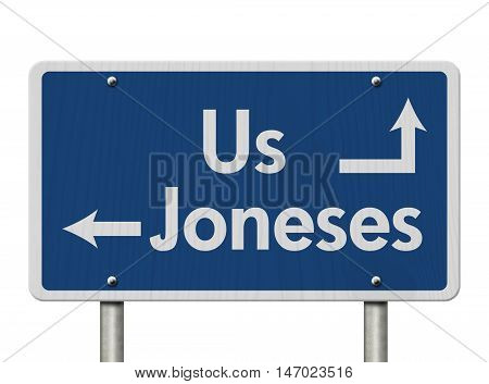 Keeping up with the Joneses Blue Road Sign with text Us and Joneses isolated over white, 3D Illustration