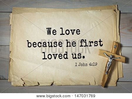 TOP-150 Bible Verses about Love.We love because he first loved us.