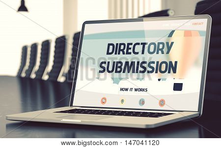 Directory Submission on Landing Page of Laptop Screen. Closeup View. Modern Conference Room Background. Toned. Blurred Image. 3D Render.