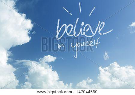Believe in Yourself written in the sky
