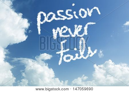 Passion Never Fails written in the sky