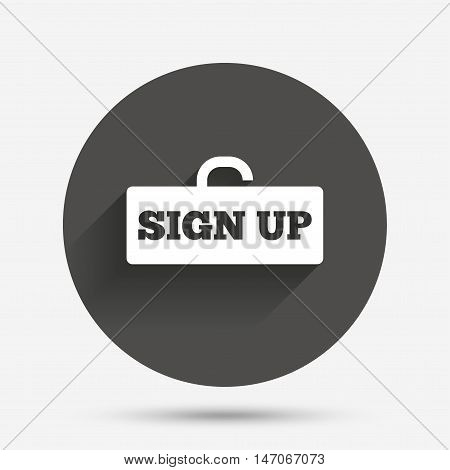 Sign up sign icon. Registration symbol. Lock icon. Circle flat button with shadow. Vector