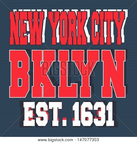 T-shirt print design. Broolklyn New York vintage stamp. Printing and badge applique label t-shirts, jeans, casual wear. Vector illustration.