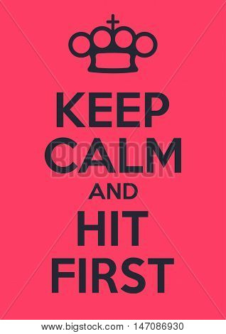 Keep calm and hit first. Motivational poster. Crown is in shape of brass knuckles.