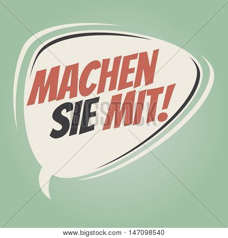 retro speech balloon with german text that means join in